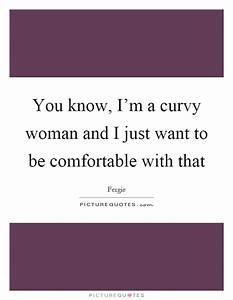 Curvy Quotes   Curvy Sayings   Curvy Picture Quotes