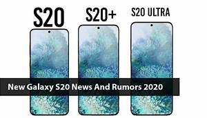 New Galaxy S20 News And Rumors 2020
