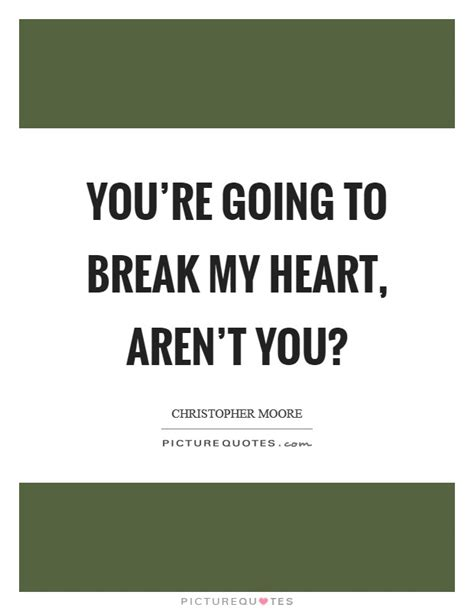 y did u break my heart quotes