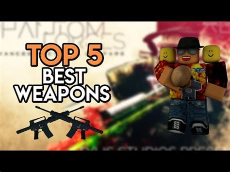 roblox phantom forces top   weapons  op guns