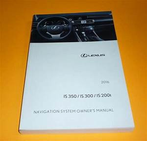 2016 Lexus Is350 Is300 Navigation System Owners Manual