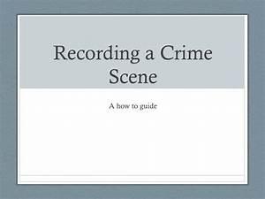 Recording A Crime Scene