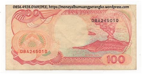 uang rp 100 jual uang kuno 100 kertas rupiah pinisi 0856 4928 0169
