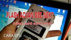 Solusi Advan S5e Nxt Uart Send Error Saat Flash Pac File