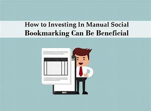 How To Investing In Manual  Social Bookmarking Can Be
