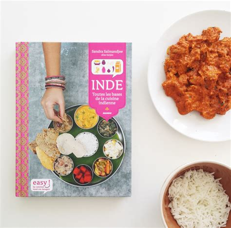 cuisine indiennes la bible de la cuisine indienne marylouframboise com