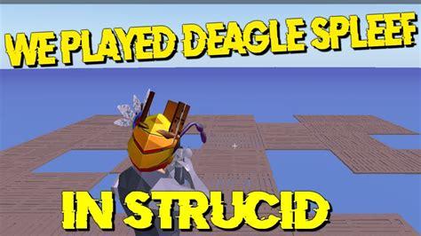 played deagle spleef  strucid youtube