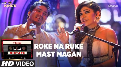 Roke Na Ruke + Mast Magan Lyrics