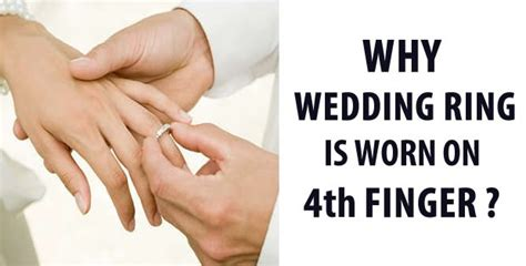 ever wondered why wedding ring is worn on 4th finger