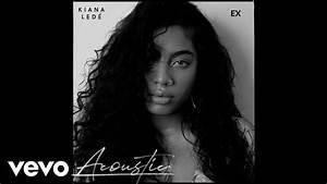 Kiana Led U00e9 - Ex  Acoustic    Audio