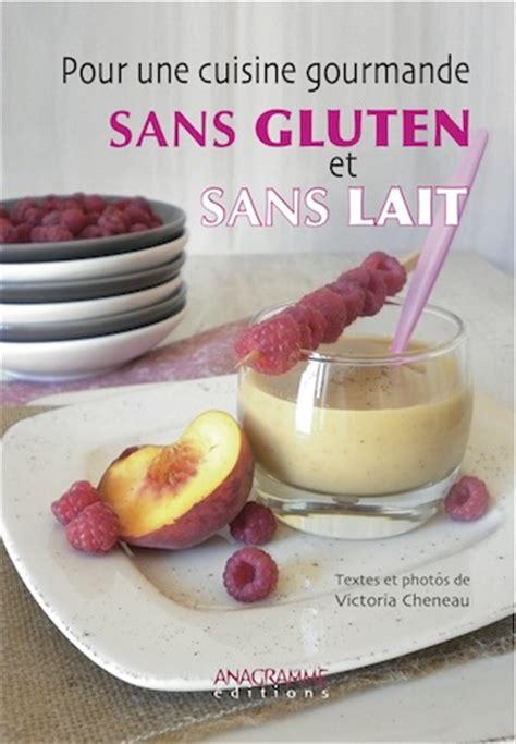 cuisine sans gluten livre recettes inratables astuces culinaires zooms diététiques conseils pratiques pour vivre sans