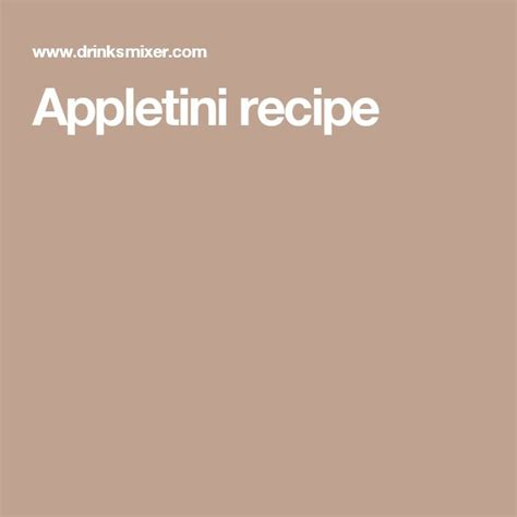 appletini recipe 25 best ideas about appletini recipe on pinterest apple martinis sour apple martini and