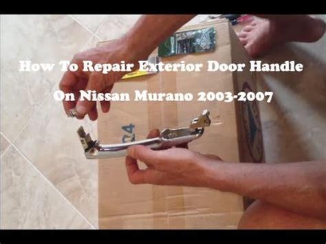 how to fix a door handle how to repair the exterior door handle on a nissan murano