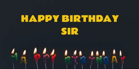 10 Birthday Wishes For Sir That You Must This Time