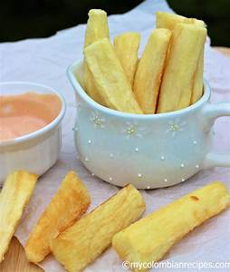 Yuca Frita (Fried Cassava) My Colombian Recipes
