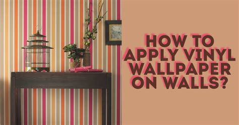 easily apply vinyl wallpaper  walls raveras kenya