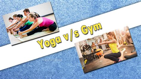 Which One Is Better Yoga Or Gymhealth World Journal