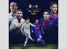 El Clásico 2017 Real Madrid vs Barcelona live stream