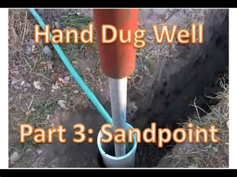 "Hand Dug Well Part 3 ""Sand Pointers"" - YouTube"