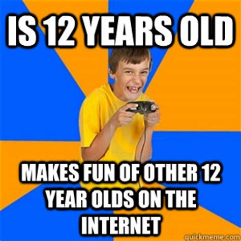 Internet Boy Meme - is 12 years old makes fun of other 12 year olds on the
