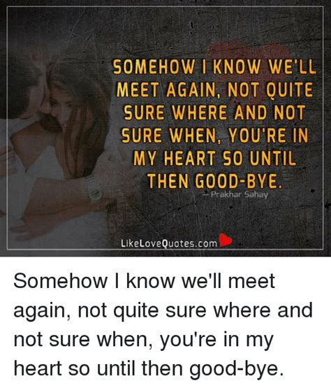 I Know Well Meet Again Quotes