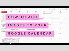 How to Add Images to Your Google Calendar Digital