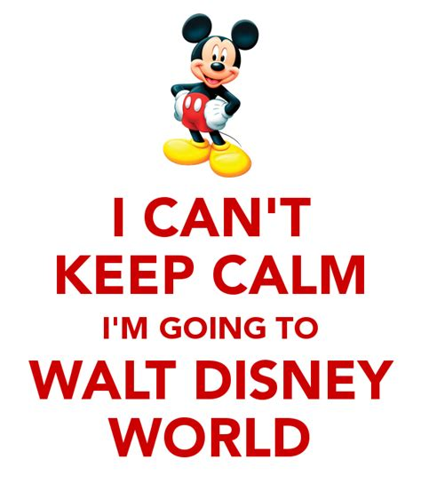 i can t keep calm i m going to walt disney world poster tomvollmar7 keep calm o matic