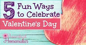 5 Fun Ways to Celebrate Valentine's Day - Proverbial Homemaker