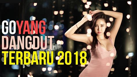 18 Lagu Dangdut Terbaru 2018 Paling Joss
