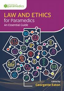 Read Law And Ethics For Paramedics Online By Georgette Eaton
