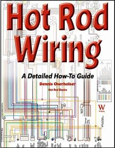 Hot Rod Wiring  A Detailed How