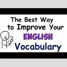 The Best Way To Improve Your English Vocabulary Youtube