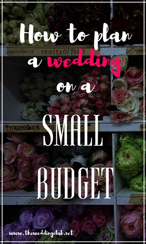 How to Plan a Wedding on a Small Budget THE WEDDING CLUB