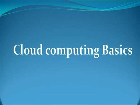 cloud computing basics jacovia cartwright cloud computing basics authorstream