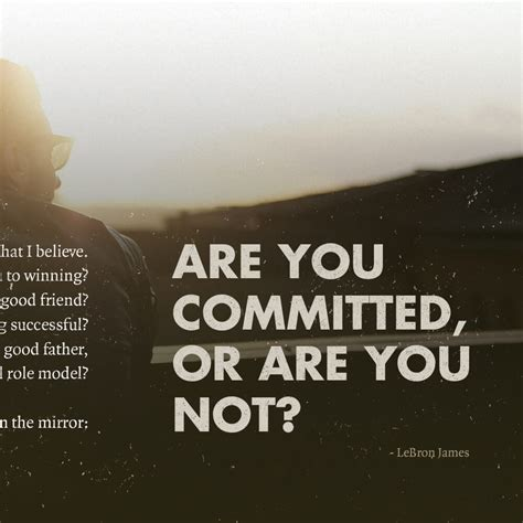 What Of Are You by Are You Committed Lebron Quote Wallpaper