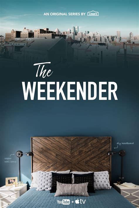 lowes premieres  original series  weekender