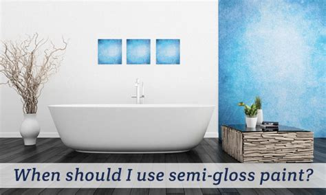 when should i use semi gloss paint aj cochrane perth