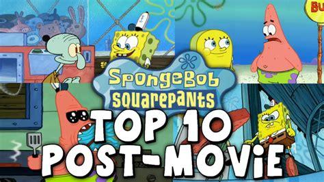 Top 10 Post-movie Spongebob Episodes