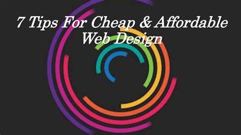 affordable website design 7 tips for cheap affordable web design