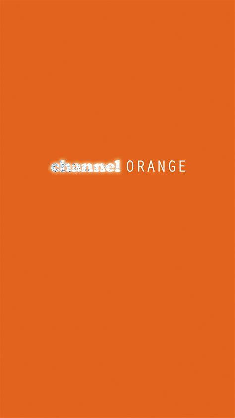 Channel Orange Wallpaper mobile wallpapers frank channel orange