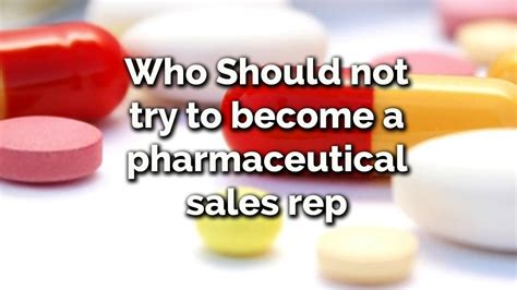 how to become a pharmaceutical rep who should not try to become a pharmaceutical sales rep