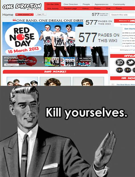Kill Yourselves Meme - kill yourselves one directioners kill yourself kill yourselves know your meme