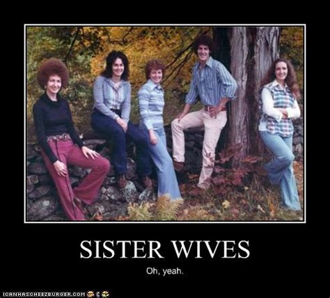 sister wives cheezburger funny memes funny pictures