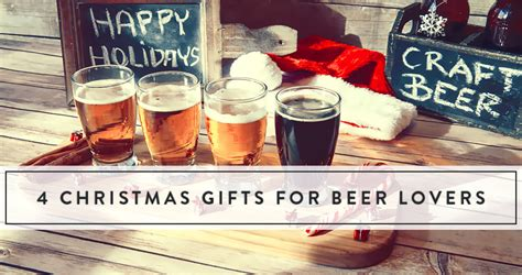 4 Christmas Gifts For Beer Lovers