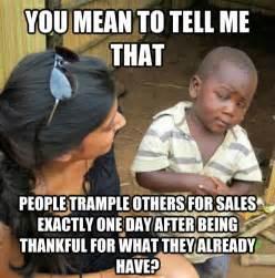 skeptical 3rd world kid on black friday meme weknowmemes