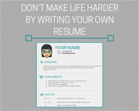don t make harder by writing your own resume