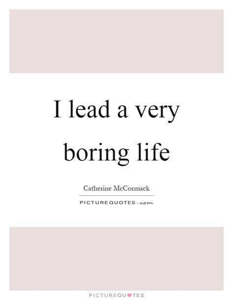Life Boring Quotes
