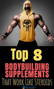 Best Bodybuilding Supplements That Work Like Steroids  Bodybuilding  Supplements  Steroids