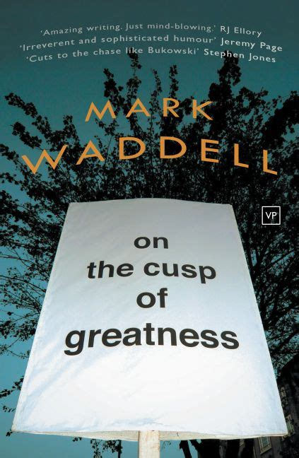valley press   cusp  greatness  mark waddell