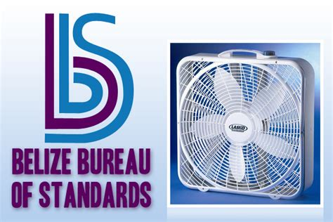 bureau of product standards belize bureau of standards recalls lasko fans ambergris today breaking news lates news in